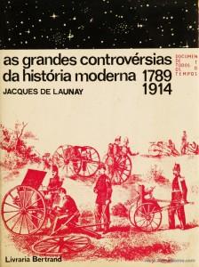 As Grandes Controvérsias da História Moderna 1789/1914