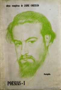 Jaime Cortesão - Poesias - I e II «XI e XII - Obras Completas» - Portugal Editora - Lisboa - 1970. Desc. 248 + 283 pág / 20 cm x 14 cm / Br. Ilust. «€40.00»