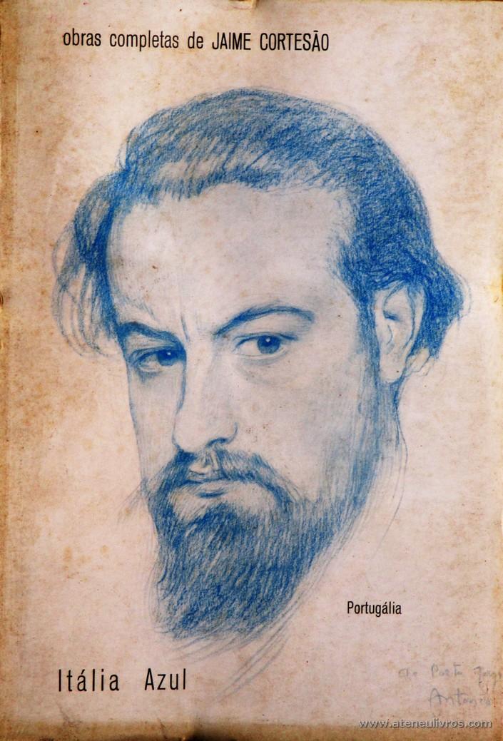 Jaime Cortesão - Itália azul «VII Obras Completas» - Portugal Editora - Lisboa - 1965. Desc. 250 pág / 20 cm x 14 cm / Br. Ilust. «€20.00»