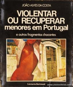 Violentar ou Recuperar Menores em Portugal