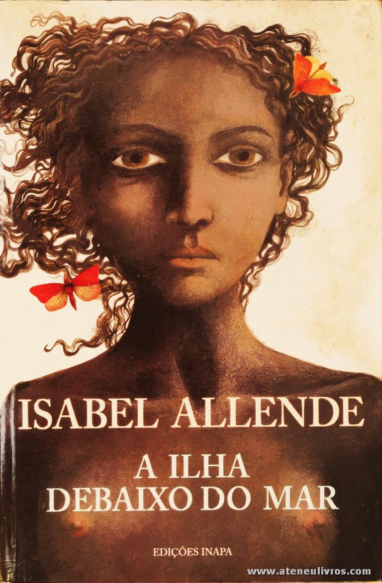 Isabel Allendre - A Ilha Debaixo do Mar «€10.00»