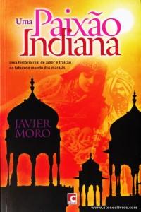 Javier Moro - Uma Paixão Indiana «€7.00»