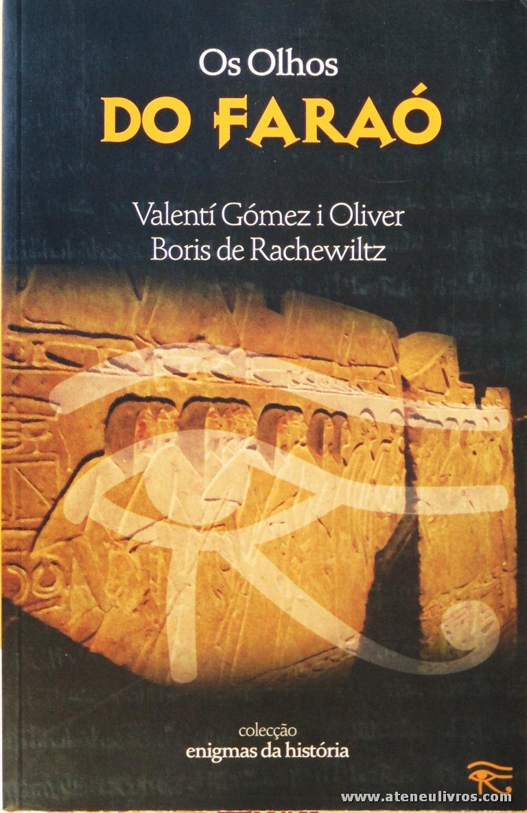Valentí Gómez Oliver & Boris de Rachewiltz - Os Olhos do Faraó «€5.00»