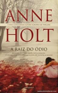 Anne Holt - A Raiz do Ódio «€6.00»