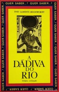 Enid Lamonte Meadowcroft - A Dádiva do Rio «€5.00»