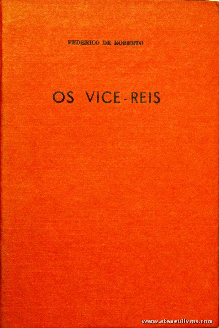 Federico de Roberto - Os Vice-Reis «€10.00»