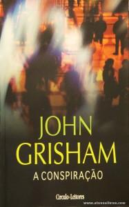 John Grisham - A Conspiração «€7.00»