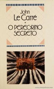 Jonh Le Carré - O Peregrino Secreto «€6.00»