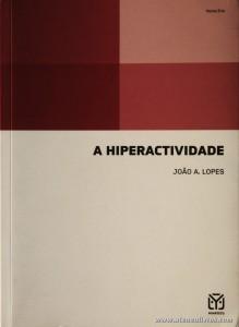 João A. Lopes - A Hiperactividade «€18.00»