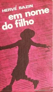 Hervé Bazin - Em Nome do Filho «€5.00»