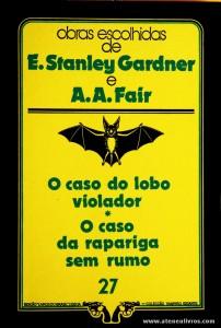 E. Stanley Gardner e A. A. Fair - O Caso do Lobo Violador * O Caso da Rapariga Sem Rumo «€5.00»