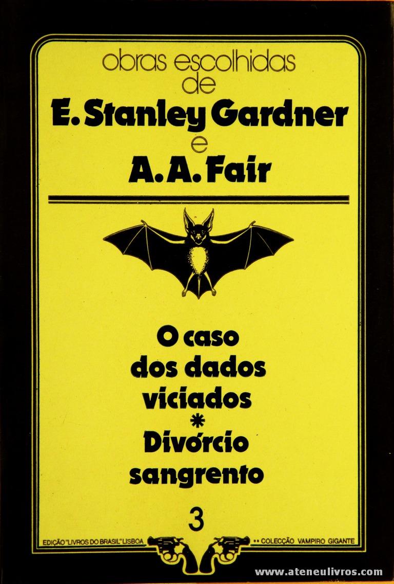 E. Stanley Gardner e A. A. Fair - O Caso dos dados Viciados * Divórcio Sangrento «€5.00»