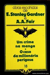 E. Stanley Gardner e A. A. Fair - Um Crime na Manga * O Caso da Milionária Perigosa «€5.00»