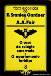 E. Stanley Gardner e A. A. Fair - O Caso do Relógio Enterrado * O Apartamento Fatídico «€5.00»