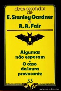 E. Stanley Gardner e A. A. Fair - Algumas Não Esperam * O Caso da Loura Provocante «€5.00»
