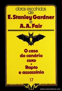E. Stanley Gardner e A. A. Fair - O Caso do Canário Coxo * Rapto e Assassínio «€5.00»