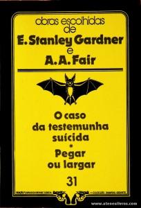 E. Stanley Gardner e A. A. Fair - O Caso da Testemunha * Pegar ou Largar «€5.00»