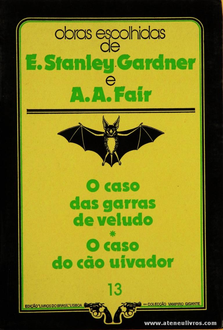 E. Stanley Gardner e A. A. Fair - O Caso das Garras de Veludo * O Caso do Cão Uivador «€5.00»