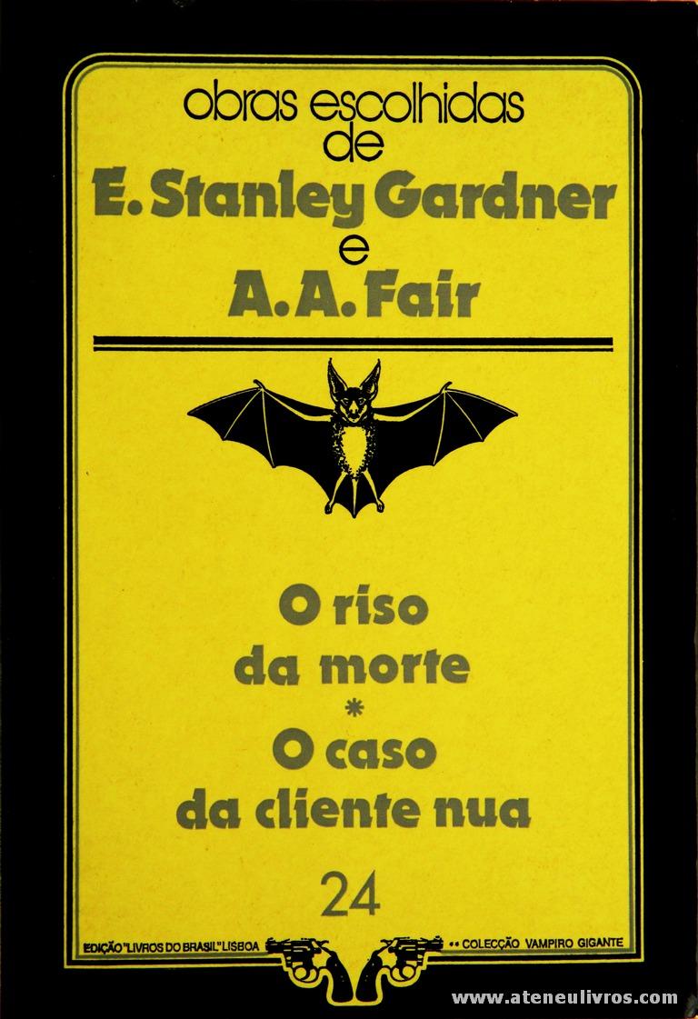 E. Stanley Gardner e A. A. Fair - O Riso da Morte * A Caso da Cliente Nua «€5.00»
