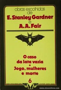 E. Stanley Gardner e A. A. Fair - O Caso da lata Vazia * Jogo, Mulher e Morte «€5.00»