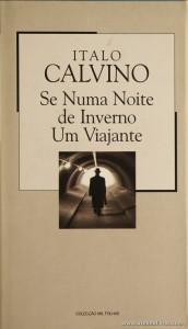 Italo Calvino - Se Numa Noite de Inverno Um Viajante «€5.00»