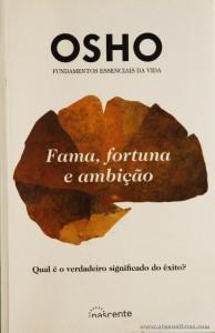 Osho - Fundamentos Essências da Vida - Fama, Fortuna e Ambição - «€10.00»