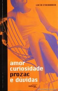 Lucia Etxebarría - Amor Curiosidade Prozac e Duvidas «€5.00»
