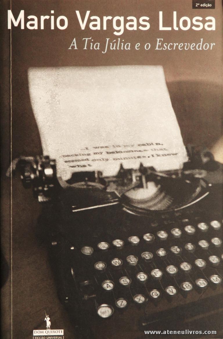 Mario Vargas Llosa - A Tia Julia e o Escrevedor «€10.00»