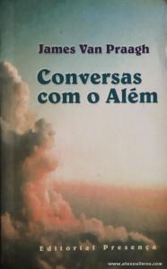 James Van Praagh - Conversas Com o Além «€8.00»