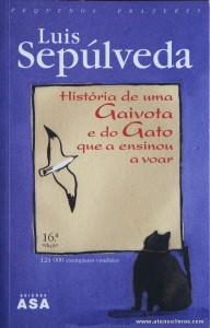 Luís Sepúlveda - História de Uma Gaivota e do Gato que a Ensinou a Voar «€5.00»