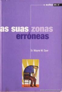Dr. Wayne W. Dyer - As Suas Zonas Erróneas «€5.00»