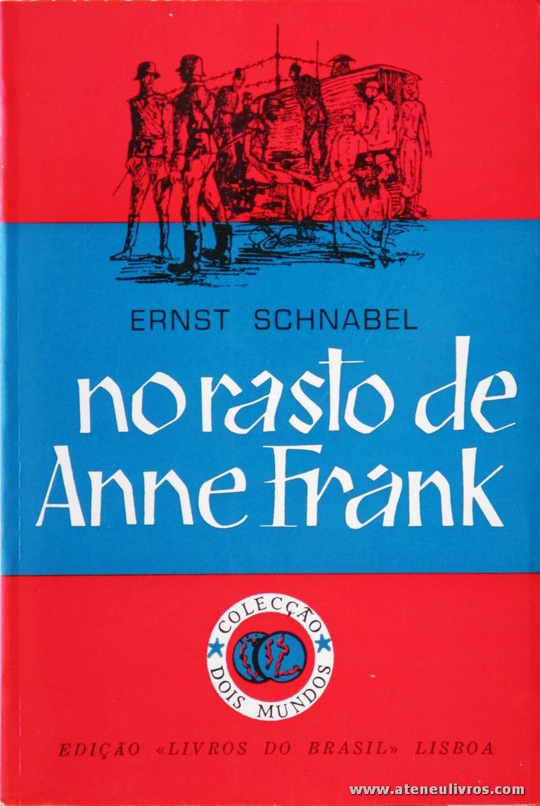 Ernst Schnabel - No Rasto de Anne Frank «€5.00»