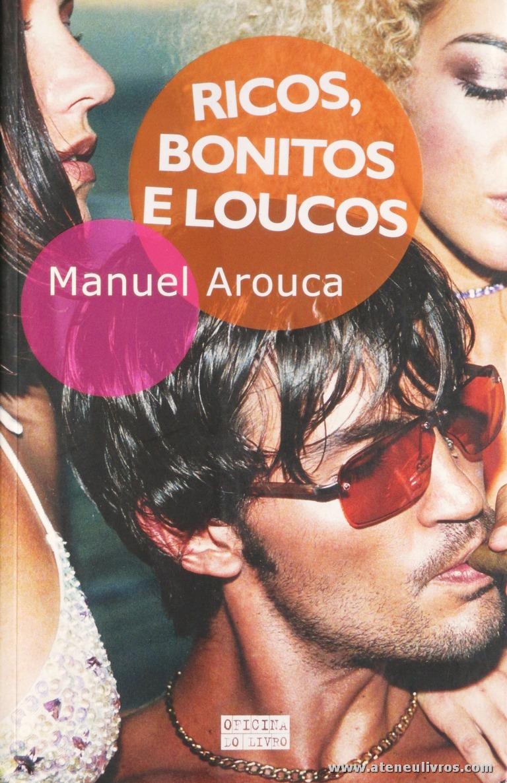 Manuel Arouca - Ricos Bonitos e Loucos «€6.00»