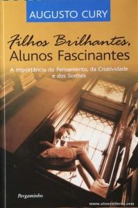 Augusto Cury - Filhos Brilhantes Alunos Fascinantes «€5.00»