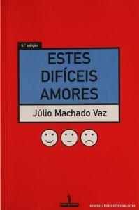 Júlio Machado Vaz - Estes Difíceis Amores «€10.00»