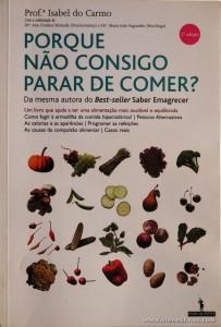 Prof.ª Isabel do Carmo - Porque Não Consigo Parar de Comer ? «€5.00»