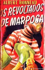Albert Bonneau - Os Revoltados de Marposa «€5.00»