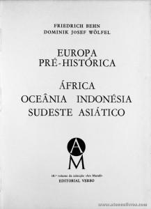 Friedrich Behn, Domink Josek Wölfel – Europa Pré-Histórica / África Oceânica Indonésia Sudeste Asiático - Editorial Verbo – Lisboa – 1971. Desc. 205 pág / 21 cm x 15,5 cm / E. Ilust. «€13.00»