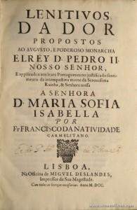 Lenitivos Dador Propostos ao Avgvsto, e Poderoso Monarcha El'Rey D. Pedro II Nosso Senhor