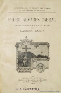 Pedro Alvares Cabral «Drama Histórico em Quatro Actos»