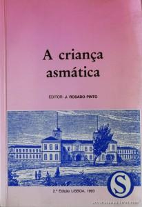 J. Rosado Pinto - a Criança Asmática «€10.00»