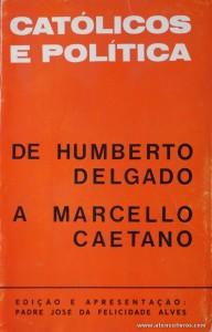 Católicos e Politica «De Humberto Delgado a Marcelo Caetano»