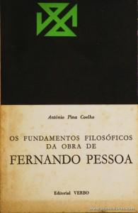 António Pina Coelho - Os Fundamentos Filosóficos da Obra de Fernando Pessoa Vol. 1 - Editorial Verbo - Lisboa - 1971. Desc. 331 pág / 19,5 cm x 13 cm / Br. «€15.00»
