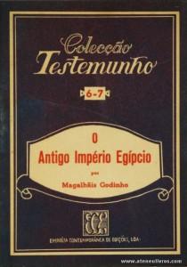 Magalhães Godinho - O Antigo Império Egípcio - Empresa Contemporânea de Edições - S/D. Desc. 97 pág / 18 cm x 13 cm / Br. «€5.00»