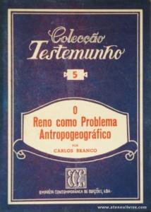 Carlos Branco - O Reno Como Problema Antropogeográfico - Empresa Contemporânea de Edições - S/D. Desc. 48 pág / 18 cm x 13 cm / Br. «€5.00»