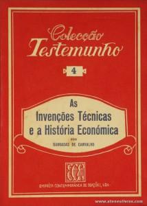 Barradas de Carvalho - As Invenções Técnicas e a História Económica - Empresa Contemporânea de Edições - S/D. Desc. 54 pág / 18 cm x 13 cm / Br. «€5.00»