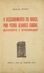 O Descobrimento do Brasil Por Pedro Álvares Cabral «Antecedentes e Intencionalidade» «€15.00»