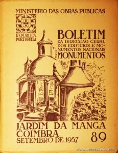 (89) - Boletim da Direcção Edifícios e Monumentos Nacionais - Jardim da Manga (Coimbra) - Ministério das Obras Publicas - Lisboa - 1957. Desc. 40 pág + 25 Planos/Estampas /26 cm x 21 cm / Br. Ilust. «€20.00»
