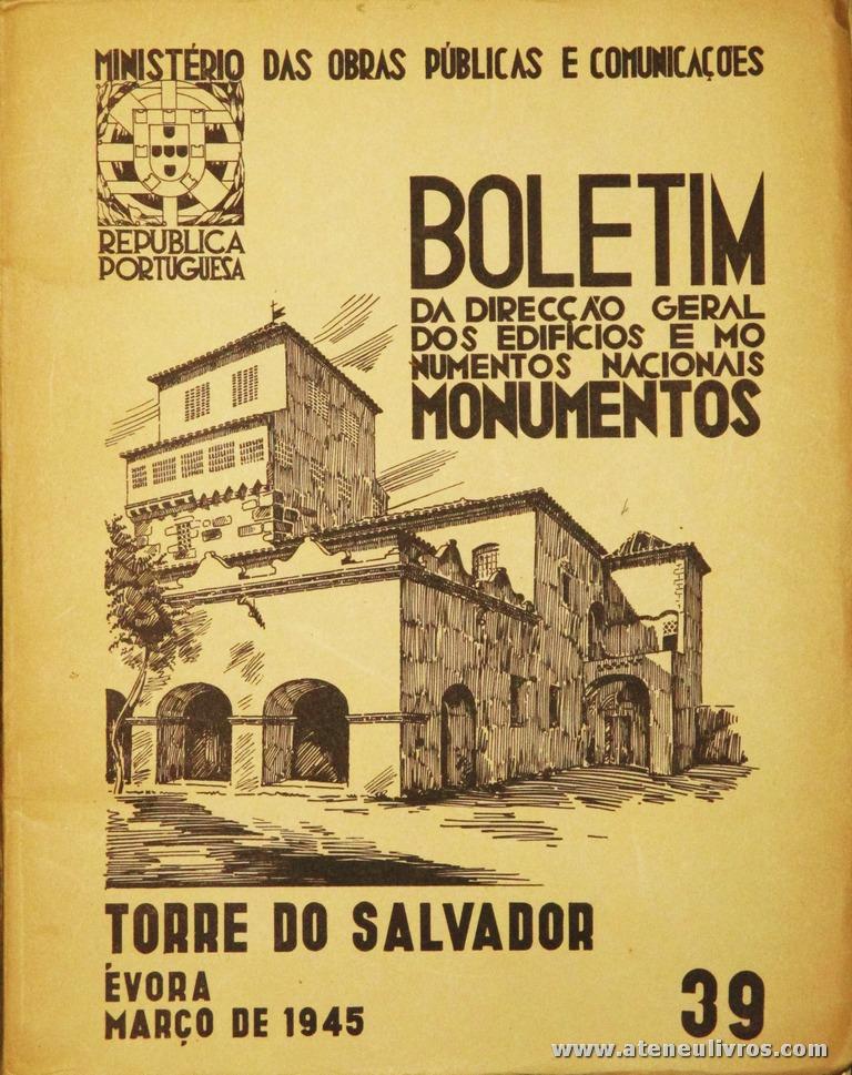 (39) - Boletim da Direcção Edifícios e Monumentos Nacionais - Torre do Salvador - Ministério das Obras Publicas - Lisboa - 1945. Desc. 32 pág + 42 Planos/Estampas /26 cm x 21 cm / Br. Ilust. «€20.00»