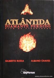 Gilberto Russa & Albano Chaves - Atlântida Diamante Perdido - Mito da Eternidade «€10.00»